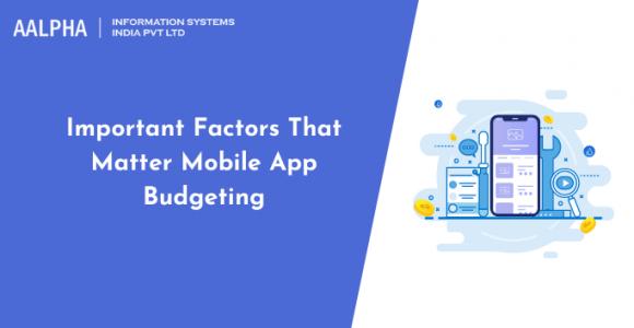 Important Factors That Matter Mobile App Budgeting