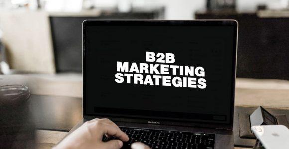 10 Powerful B2B Marketing Strategies to Optimize Sales Conversions – Valasys Media