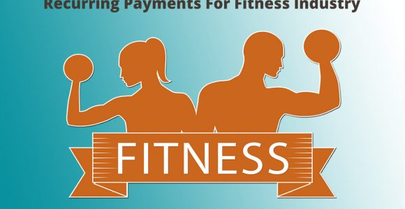 Fitness Industry is Proliferating with Automated Recurring Payments—This Is Why Gyms, Yoga, and Training Centers Should Capitalize On Subscription-Based Services | Subscription Flow