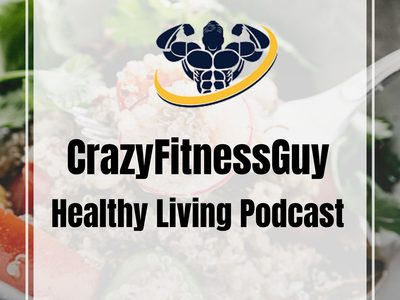 A Weight Loss Transformation Story With Russ by CrazyFitnessGuy™ Healthy Living Podcast🥗 • A podcast on Anchor