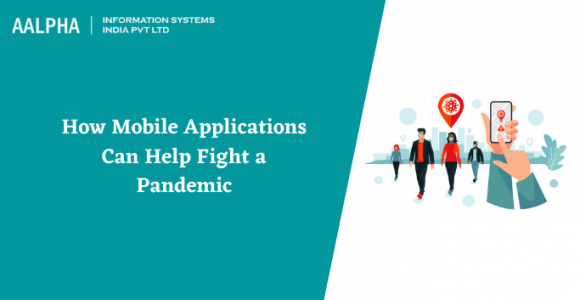 How Mobile Applications can help Fight a Pandemic