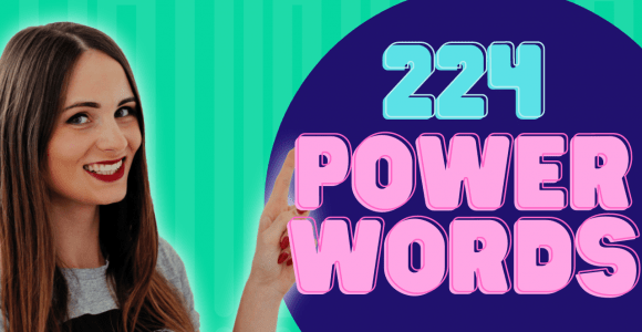 224 power words list, to boost your conversion and create a powerful copywriting