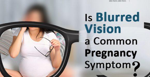 Is Blurred Vision a Common Pregnancy Symptom?