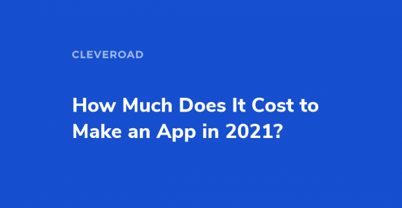 How much does it cost to make an app for your business in 2021