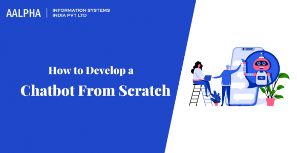 How to Develop a Chatbot From Scratch in 2021