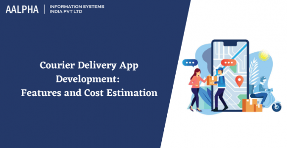 Courier Delivery App Development: Features and Cost Estimation