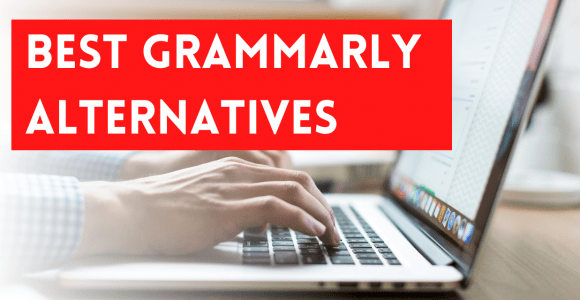 9 Best Grammarly Alternatives (FREE and Paid) Compared.