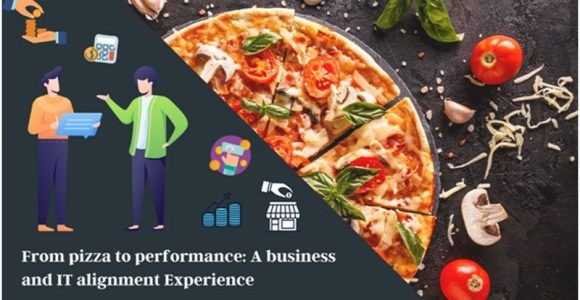 From pizza to performance: A business and IT alignment Experience