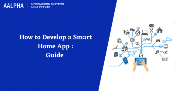 How to Develop a Smart Home App : Guide