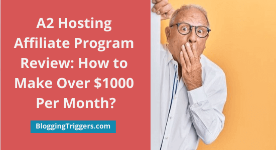 A2 Hosting Affiliate Program Review: How to Make Over $1000 Per Month?