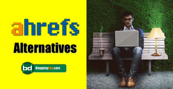13+ Best AHREFS Alternatives to consider in 2021 (Free and Paid)
