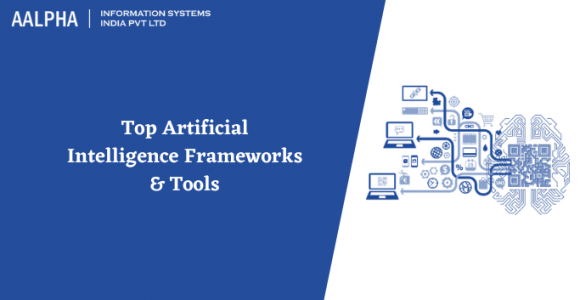 Top Artificial Intelligence Frameworks & Tools in 2021