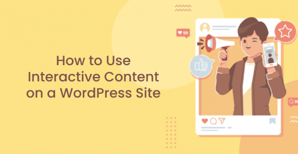 How To Use Interactive Content on a WordPress Site