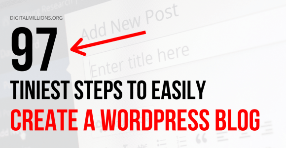 99 Tiniest Steps to Easily Create a WordPress Blog from Zero