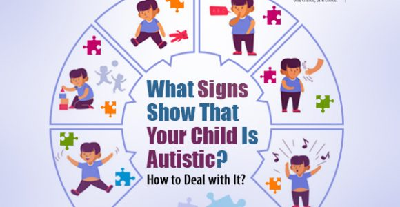 What Signs Show That Your Child Is Autistic? How to Deal with It?