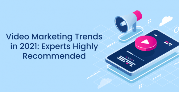 Video Marketing Trends in 2021: Experts Highly Recommended – Poptin blog