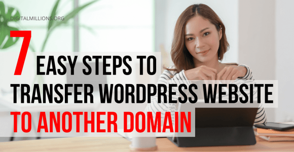 Transfer WordPress Website to Another Domain in 7 Steps.