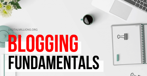 10 Blogging Fundamentals Every New Blogger SHOULD Know.