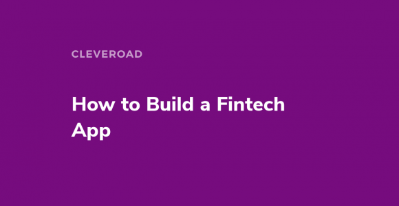 Fintech app Development: App's Types, Stages, and Key Creation Requirements