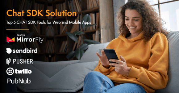 Best 5 Chat SDK Tools for Android & iOS Apps—Worth Your Attention