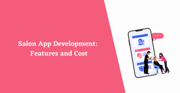 Salon App Development: Features and Cost