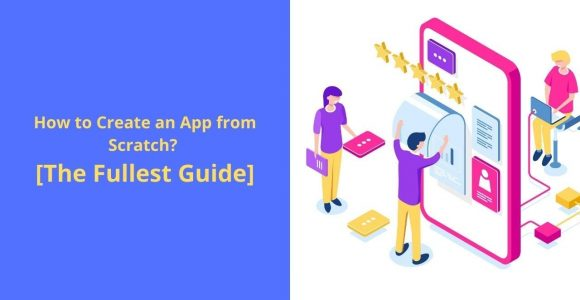 How to Create an App from Scratch