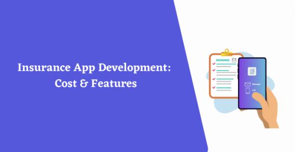 Insurance App Development: Cost & Features