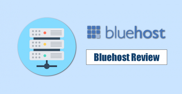 BlueHost Review 2021: Is it better option to start a New Blog?