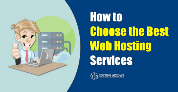 How to choose the Best Web Hosting Services for Bloggers?