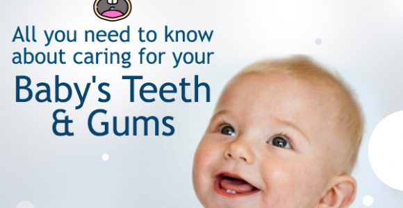 All You Need to Know About Caring For Your Baby's Teeth and Gums