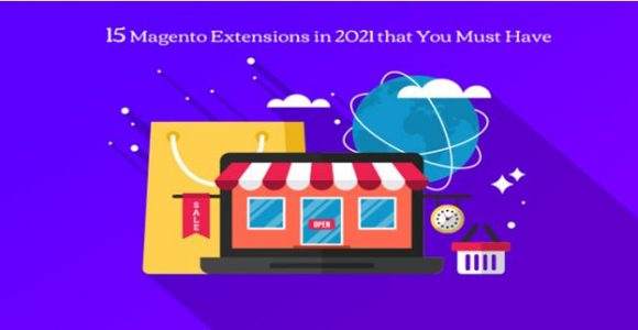 The List of 15 Must Have Magento Extensions in 2021