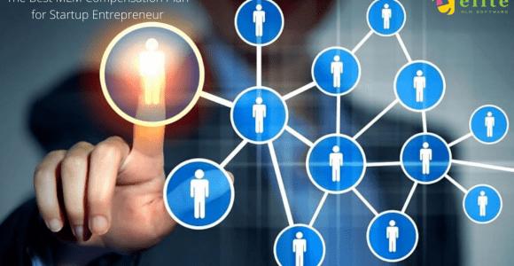 Best MLM Compensation Plan for Startup Entrepreneur – MLM Software
