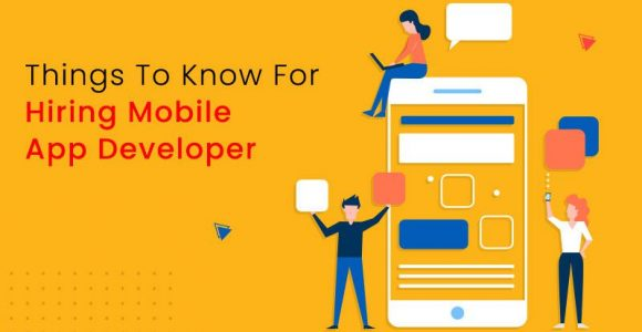 Things to Consider Before Hiring a Mobile App Developer