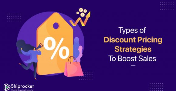 Use These Discount Pricing Strategies To Boost Your eCommerce Sales. -Shiprocket
