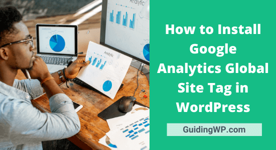How to Install Google Analytics Global Site Tag in WordPress