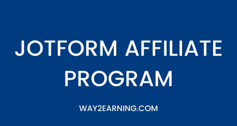 JotForm Affiliate Program (2021): Join, Promote And Get Paid