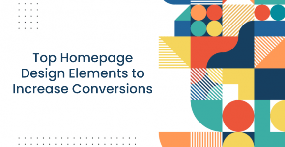 Top Homepage Design Elements to Increase Conversions