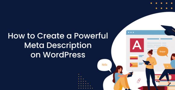 How To Create A Powerful Meta Description on WordPress