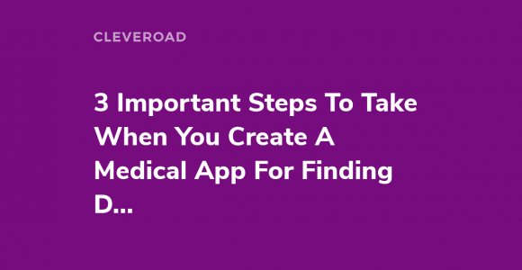 Create a Medical App To Find A Doctor: An Ultimate Guide