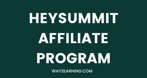 HeySummit Affiliate Program (2021): Promote And Earn Cash