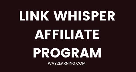 Link Whisper Affiliate Program: Join And Earn Decent Cash