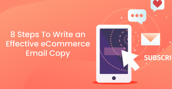 8 Steps To Write an Effective eCommerce Email Copy