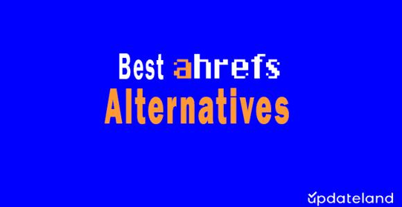 7 Best Ahrefs Alternatives for 2021