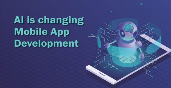 How Artificial Intelligence is Changing Mobile App Development?