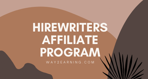 HireWriters Affiliate Program (2021): Recommend And Get Paid