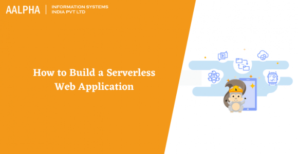 How to Build a Serverless Web Application in 2021