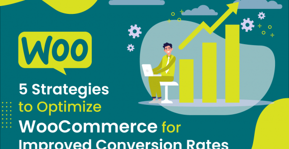 5 Strategies to Optimize WooCommerce for Improved Conversion Rates