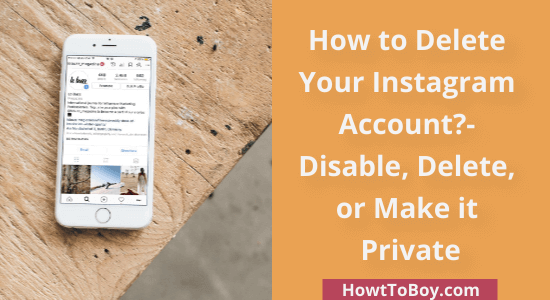 How to Delete Your Instagram Account (Step-By-Step)