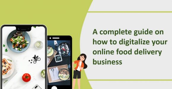A complete guide on how to digitalize your online food delivery business