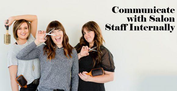 Salon Staff Internally : Top 4 Ways to Communicate